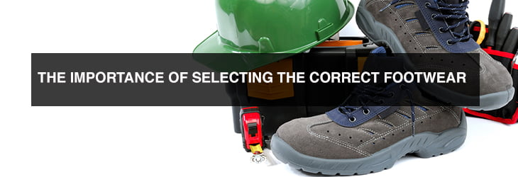 The importance of selecting the correct footwear
