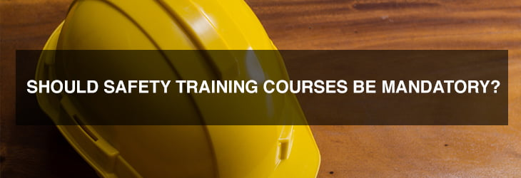 Should safety-training courses be mandatory?